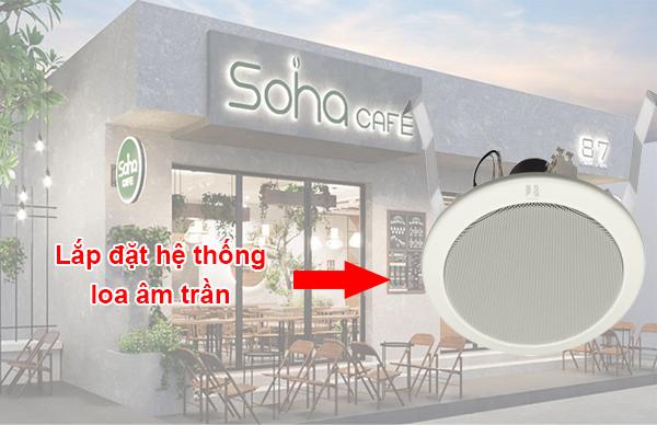 Lắp đặt hệ thống loa âm trần tại Soha Cafe Nam Định